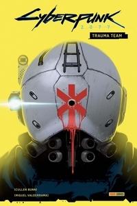 Cullen Bunn et Miguel Valderrama - Cyberpunk 2077 - Trauma Team.