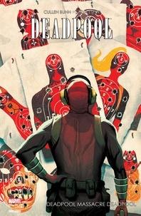 Cullen Bunn et Salvador Espin - Deadpool - Deadpool massacre Deadpool - Deadpool Massacre Deadpool.