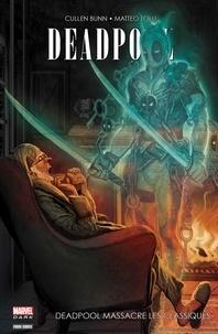 Cullen Bunn - Deadpool - Deadpool massacre les classiques - Deadpool Massacre Les Classiques.