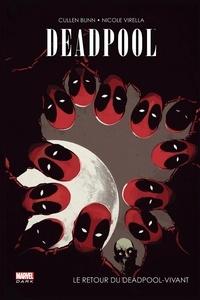 Cullen Bunn et Nik Virella - Deadpool  : Le retour du Deadpool-vivant.