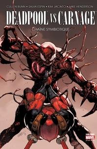 Cullen Bunn et Salva Espin - Deadpool vs Carnage - Chaîne symbiotique.