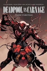 Cullen Bunn et Kim Jacinto - Deadpool vs Carnage - Chaîne symbiotique.