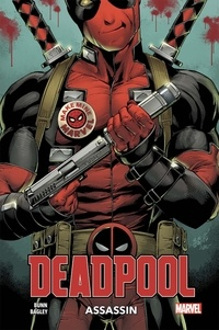Cullen Bunn et Mark Bagley - Deadpool - Assassin.