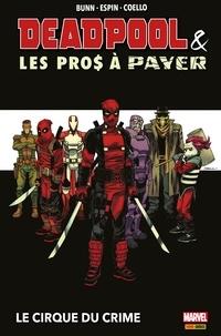 Cullen Bunn - Deapool & les Pros à Payer : Le cirque du crime.