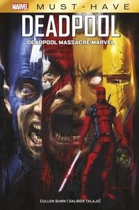 Cullen Bunn - Marvel Must-Have : Deadpool - Deadpool massacre Marvel.