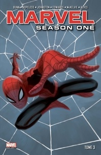 Cullen Bunn et Dennis Hopeless - Marvel Season One Tome 3 : .