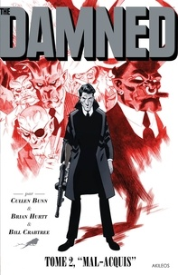 Cullen Bunn et Brian Hurtt - The Damned Tome 2 : Mal-acquis.