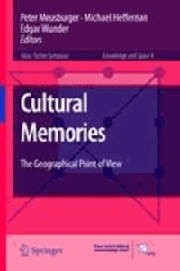 Peter Meusburger - Cultural Memories - the Geographical Point of View.