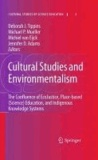 Deborah J. Tippins - Cultural Studies and Environmentalism - The Confluence of EcoJustice, Place-based (Science) Education, and Indigenous Knowledge Systems.