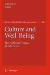 Ed Diener - Culture and Well-Being - The Collected Works of Ed Diener.