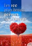 Culture Commune - Les cent plus beaux poèmes sur l'Amour.
