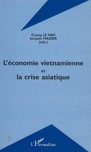 Cuong Le Van et Jacques Mazier - L'économie vietnamienne et la crise asiatique - [actes du colloque, Ho Chi Minh Ville, 15-16 décembre 1998].