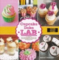 Cupcake-Deko-Lab - 52 Rezepte und inspirierende Dekors für den experimentierfreudigen Zuckerbäcker.