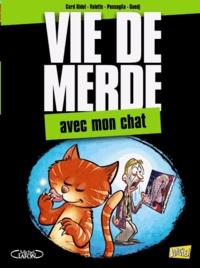 Curd Ridel et Maxime Valette - Vie de merde Tome 5 : Avec mon chat.