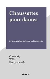 Curnonsky et  Willy - Chaussettes pour dames - Défense et illustration du mollet féminin.