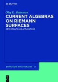 Current Algebras on Riemann Surfaces - New Results and Applications.