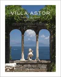 Curt DiCamillo et Suzanne Tise-Isoré - Villa Astor - Paradise Restored on the Amalfi Coast.