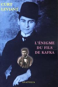 Curt Leviant - L'Enigme du fils de Kafka.
