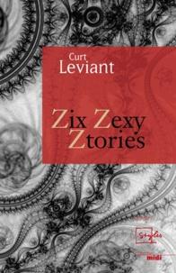 Curt Leviant - Zix Zexy Ztories.