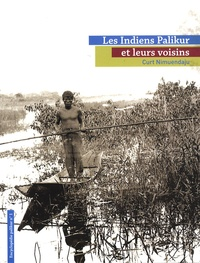 Curt Nimuendaju - Les Indiens Palikur et leurs voisins - Encyclopédie Palikur n° 1.