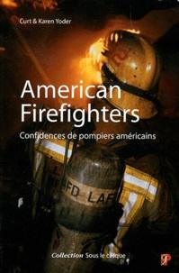 Curt Yoder et Karen Yoder - American Firefighters - Confidences de pompiers américains.
