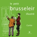Curtio - Le petit Brusseleir illustré.
