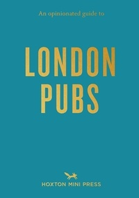 Curtis Matthew et Thompson River - An opinionated guide to London pubs.