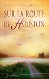 Curtiss Ann Matlock - Sur la route de Houston.