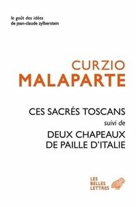 Curzio Malaparte - Ces sacrés Toscans - Suivi de Deux chapeaux de paille.