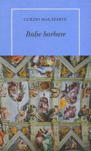 Curzio Malaparte - Italie barbare.
