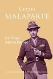 Curzio Malaparte - La Volga naît en Europe.
