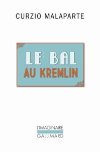 Curzio Malaparte - Le bal au Kremlin.