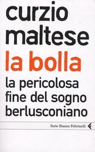 La Bolla - La Pericolosa Fine Del Sogno Berlusconiano.pdf