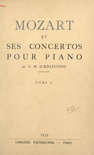 Cuthbert M. Girdlestone - Mozart et ses concertos pour piano (1).