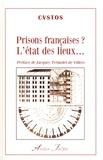 CVSTOS - Prisons françaises ? L'état des lieux....