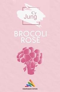Cy Jung et Homoromance Éditions - Brocoli Rose.