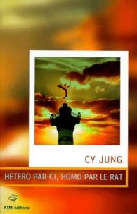 Cy Jung - Hétéro par-ci, homo par le rat.