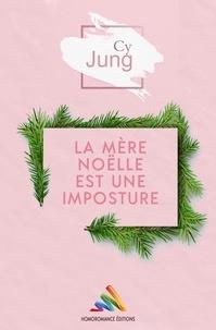Cy Jung - La mère Noëlle est une imposture.