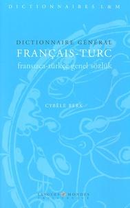 Cybèle Berk - Dictionnaire général français-turc.