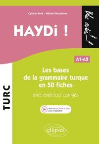 Cybèle Berk et Michel Bozdémir - Haydi ! - Les bases de la grammaire turque en 50 fiches avec exercices corrigés A1-A2.