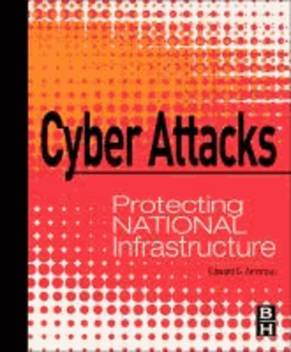 Cyber Attacks - Protecting National Infrastructure.