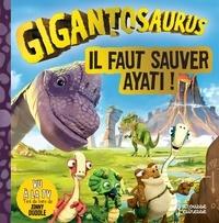 Cyber Group Studios - Gigantosaurus  : Il faut sauver Ayati !.