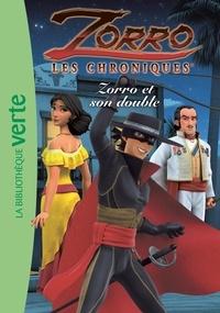 Cyber Groupe Studios - Les Chroniques de Zorro 07 - Zorro et son double.