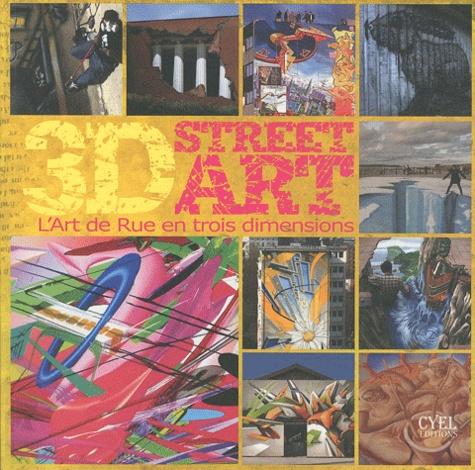 Cyel Editions - 3D Street Art - L'Art de Rue en trois dimensions.