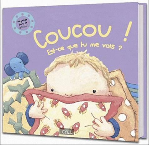 Cyel Editions - Coucou ! Est-ce que tu me vois ? - Regarde dans le miroir !.