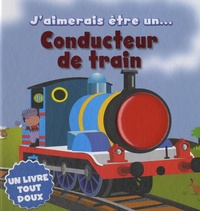 Cyel Editions - J'aimerais être un conducteur de train.