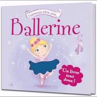 Cyel Editions - J'aimerais être une ballerine.