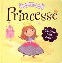 Cyel Editions - J'aimerais être une princesse.