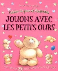 Cyel Editions - Jouons avec les petits ours - Cahier de jeux et d'activités.