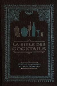 Cyel Editions - La bible des cocktails - Des plus classiques aux plus branchés.